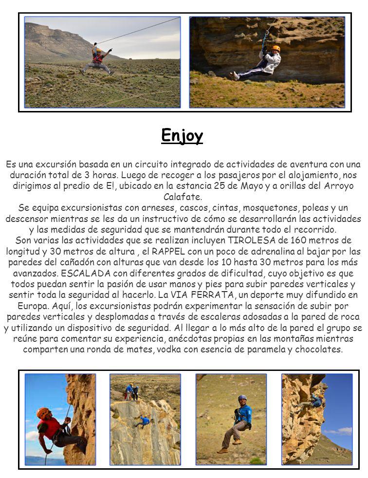 Enjoy Es una excursión basada en un circuito integrado de actividades de aventura con una duración total de 3 horas. Luego de recoger a los pasajeros