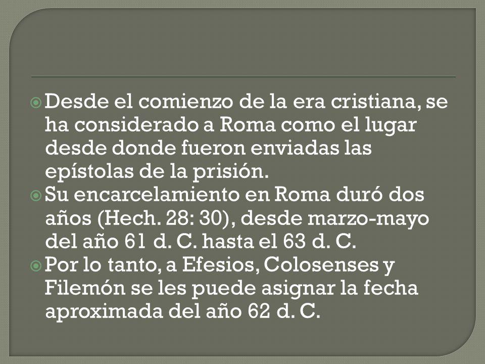 Las epístolas de la prisión son Efesios, Filipenses, Colosenses y Filemón.