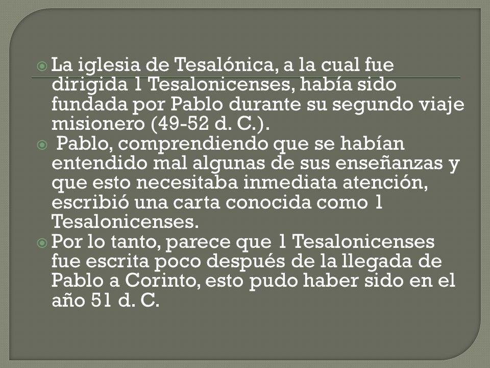 Esta es la primera epístola de Pablo que se ha preservado, pero quizá no sea su primera carta a una iglesia, pues en ese tiempo parece que ya era conocido como escritor de cartas.
