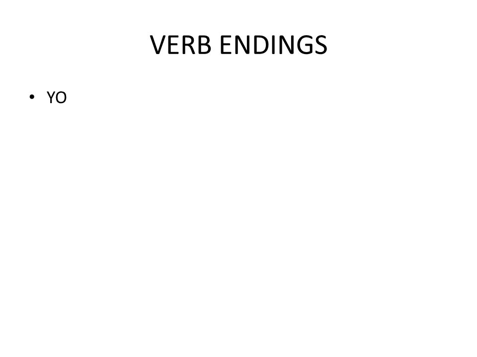 VERB ENDINGS YO