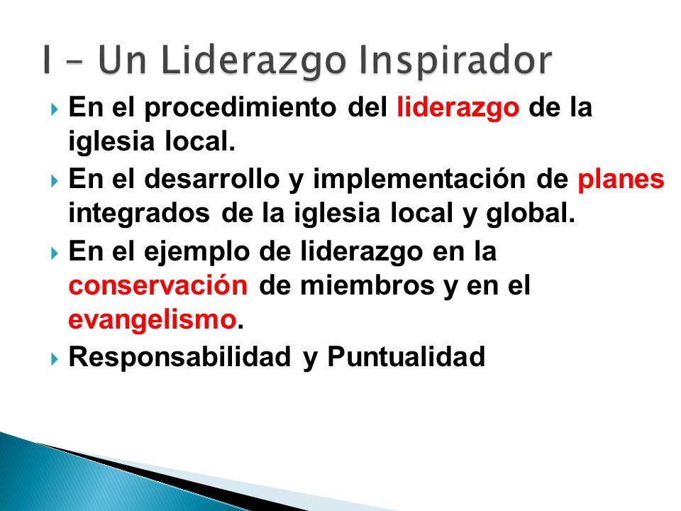 En el procedimiento del liderazgo de la iglesia local. En el desarrollo y implementación de planes integrados de la iglesia local y global. En el ejem