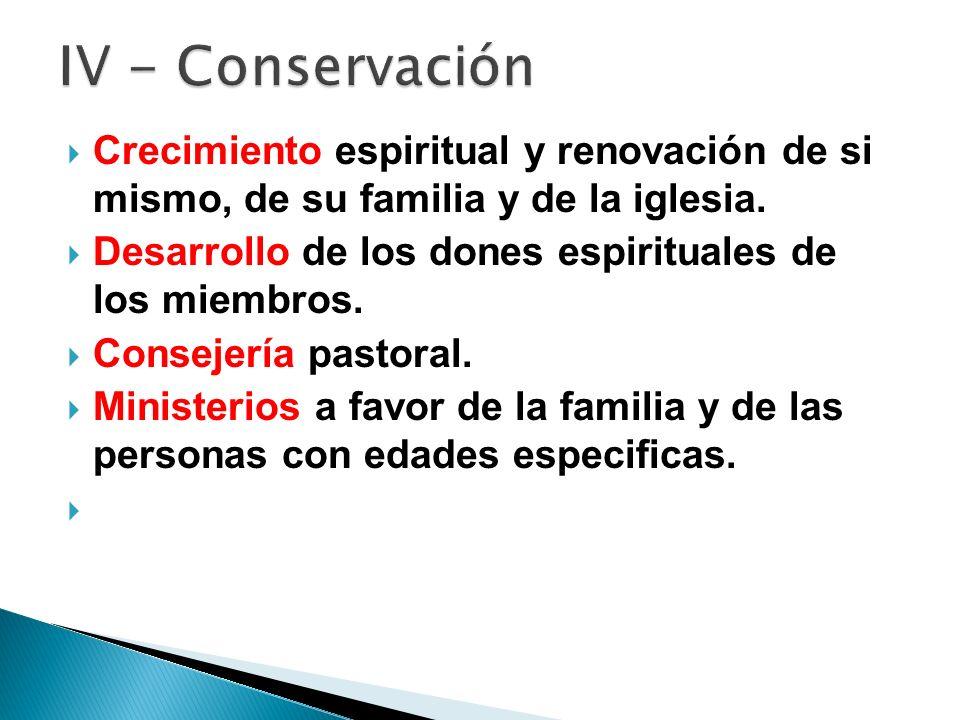 Crecimiento espiritual y renovación de si mismo, de su familia y de la iglesia. Desarrollo de los dones espirituales de los miembros. Consejería pasto