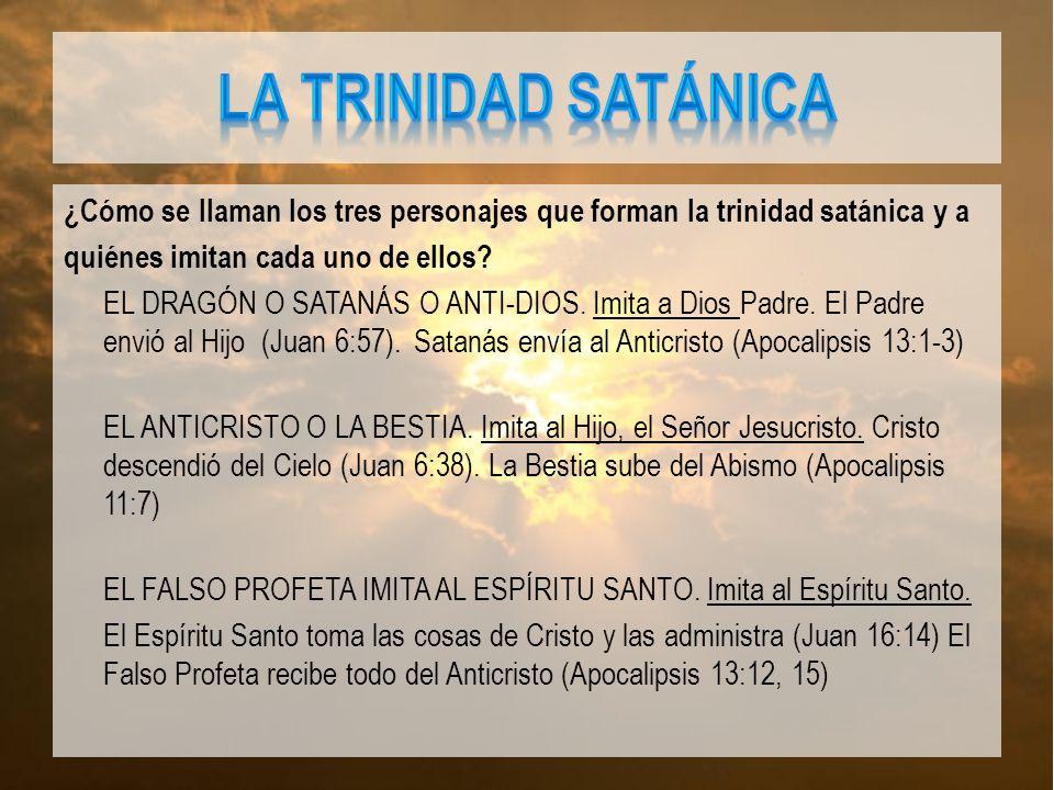 ¿Cómo se llaman los tres personajes que forman la trinidad satánica y a quiénes imitan cada uno de ellos.
