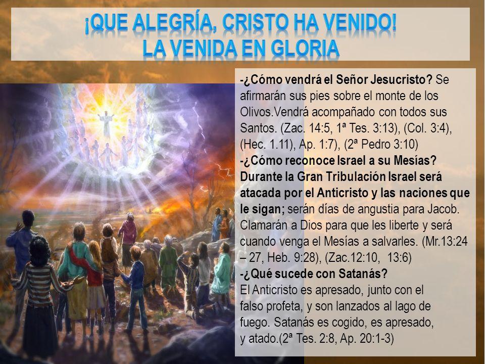 -¿Cómo vendrá el Señor Jesucristo.