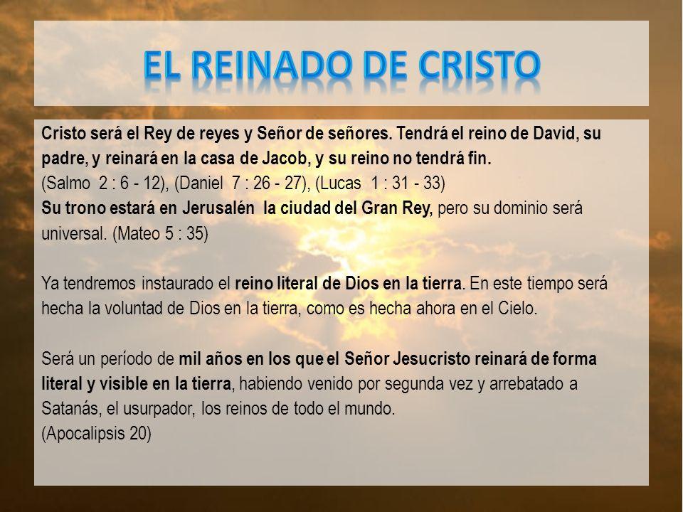 Cristo será el Rey de reyes y Señor de señores.