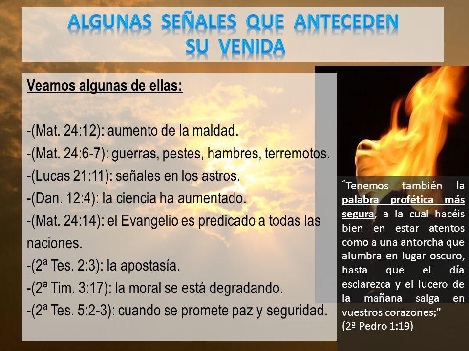 Veamos algunas de ellas: -(Mat.24:12): aumento de la maldad.