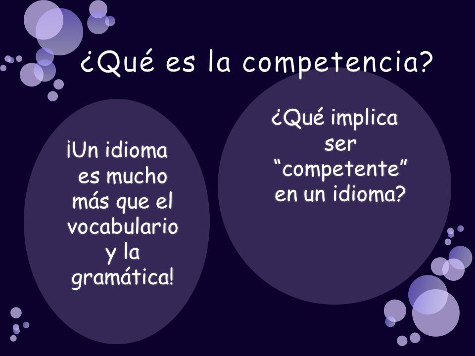 ¿Qué implica ser competente en un idioma?