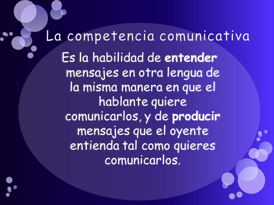Sociocultural: Usar la lengua eficazmente dentro de un contexto/situación sociocultural.