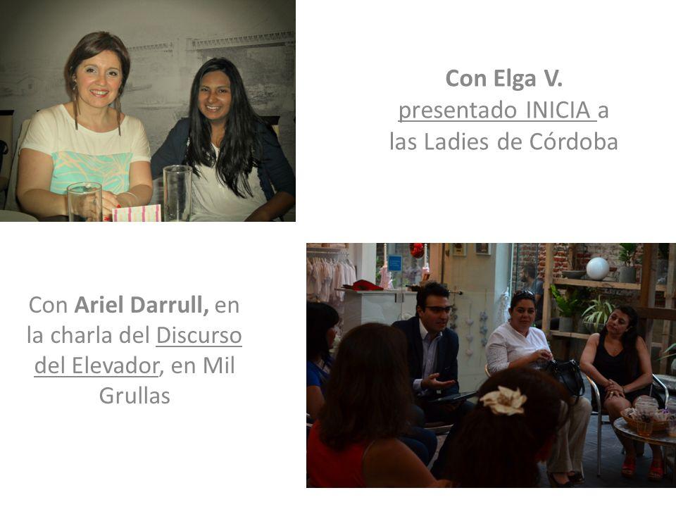 Con Elga V. presentado INICIA a las Ladies de Córdoba Con Ariel Darrull, en la charla del Discurso del Elevador, en Mil Grullas