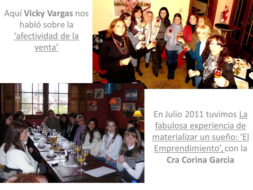 Aquí Vicky Vargas nos habló sobre la afectividad de la venta En Julio 2011 tuvimos La fabulosa experiencia de materializar un sueño: El Emprendimiento