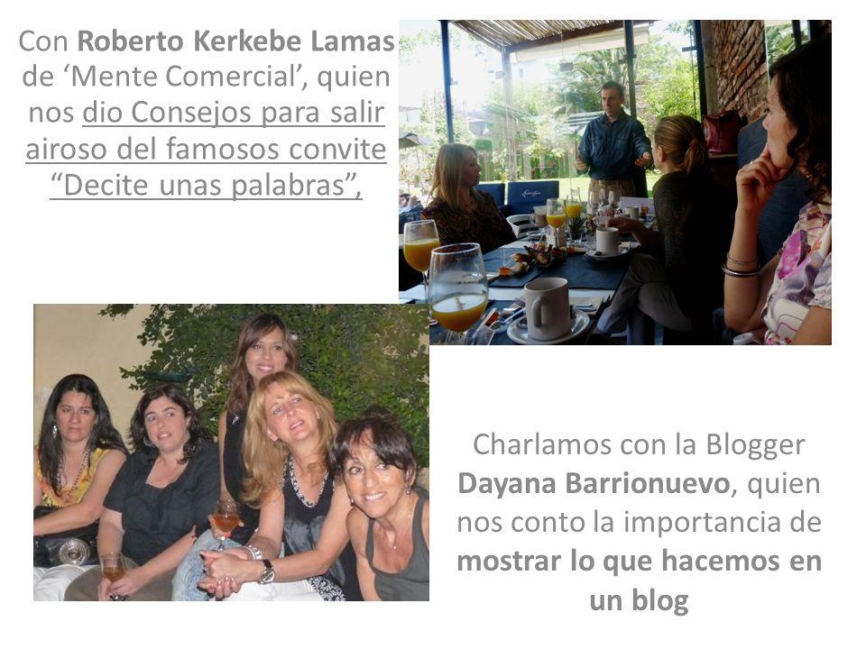 Con Roberto Kerkebe Lamas de Mente Comercial, quien nos dio Consejos para salir airoso del famosos convite Decite unas palabras, Charlamos con la Blog