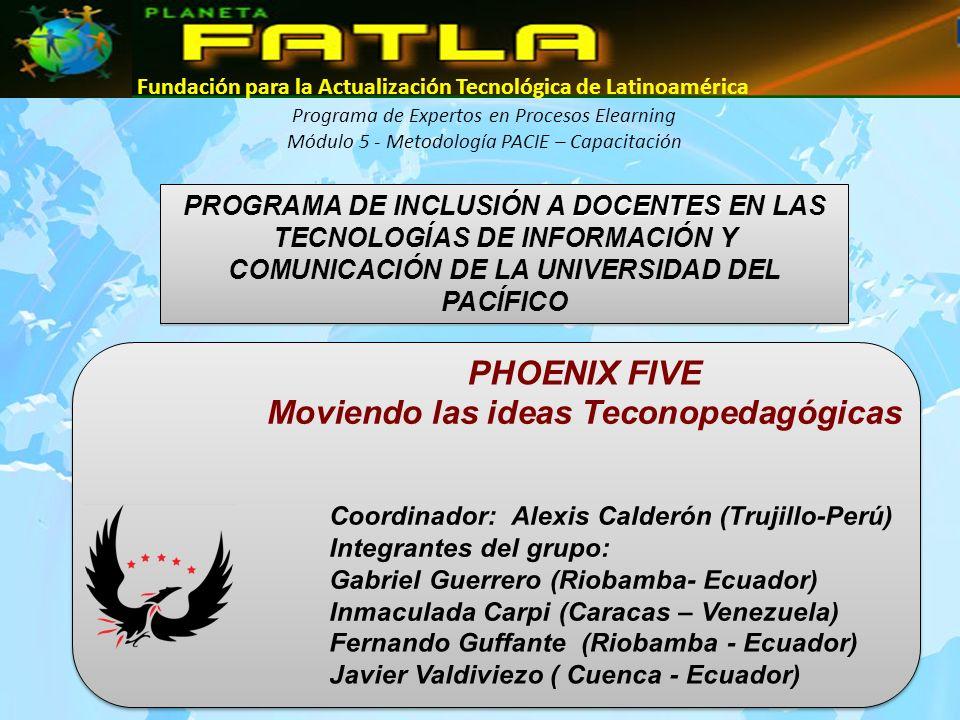 EQUIPO PHOENIX FIVE FATLA PACIE – FASE CAPACITACION EQUIPO PHOENIX FIVE FATLA PACIE – FASE CAPACITACION ACTIVIDAD RUBRO INDICADOR VALOR UNITARIO VALOR TOTAL FINANCIAM.