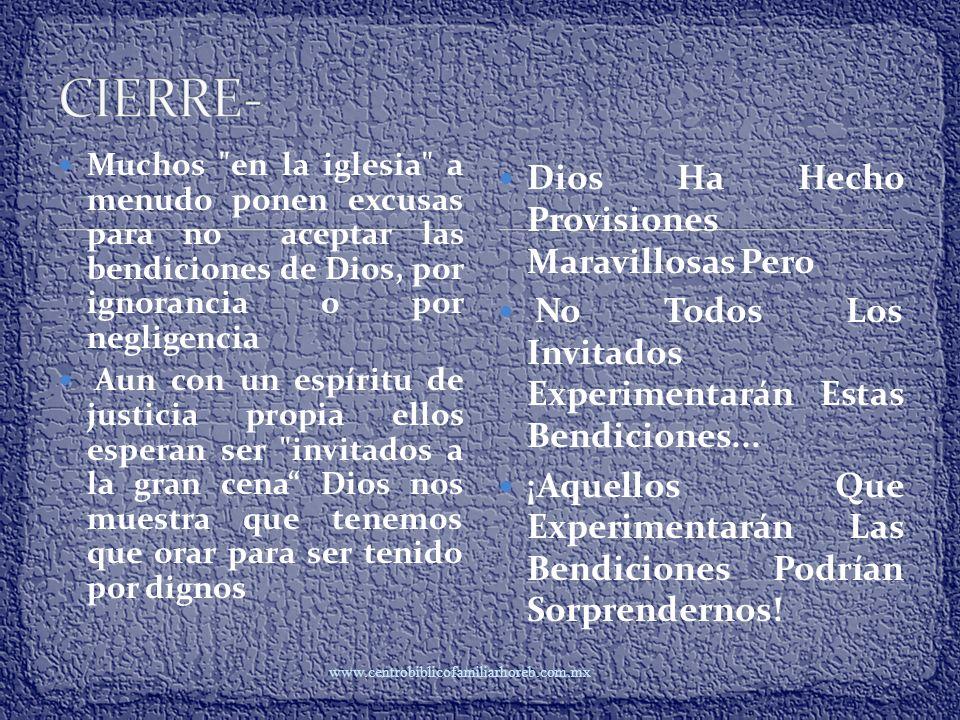 www.centrobiblicofamiliarhoreb.com..mx LAS QUE TIENEN EXCUSAS LA NECESIDAD DE QUITAR LAS EXCUSAS Y DE ORAR