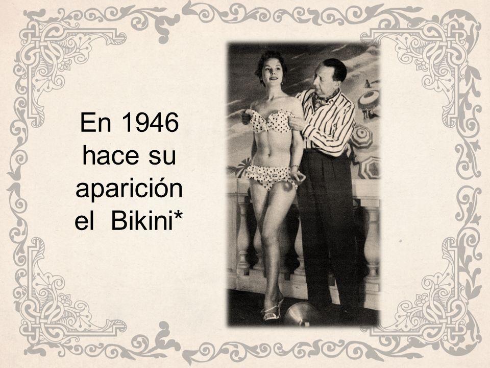 En 1946 hace su aparición el Bikini*