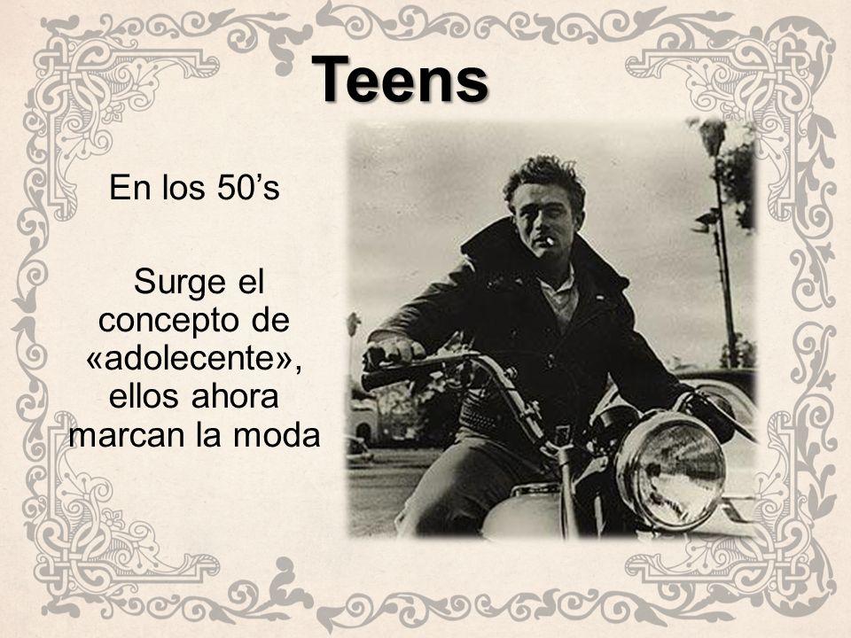 Teens En los 50s Surge el concepto de «adolecente», ellos ahora marcan la moda