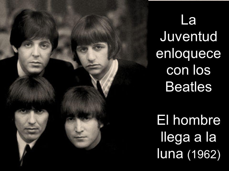 La Juventud enloquece con los Beatles El hombre llega a la luna (1962)
