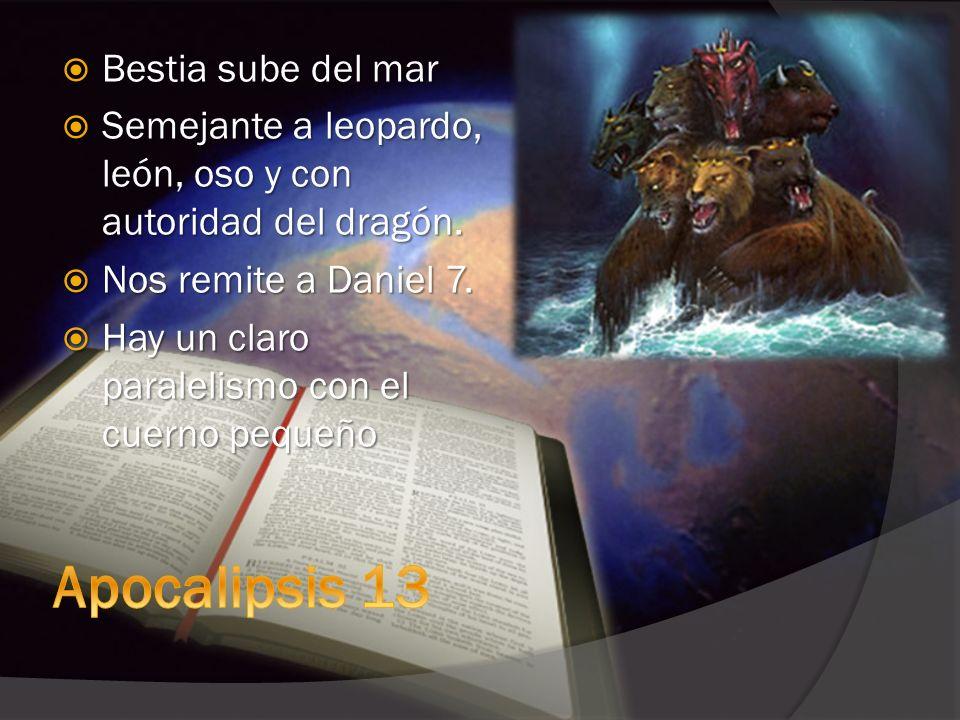 Cuerno Pequeño Daniel 7 Bestia del mar Apocalipsis 13 Blasfema contra Dios (v.8, 25) Blasfema contra Dios (v.8, 25) Persigue al pueblo de Dios (v.25) Persigue al pueblo de Dios (v.25) Conquista al pueblo de Dios (v.25) Conquista al pueblo de Dios (v.25) Se le da un período de tiempo (v.25 Se le da un período de tiempo (v.25 Blasfema contra Dios (v.