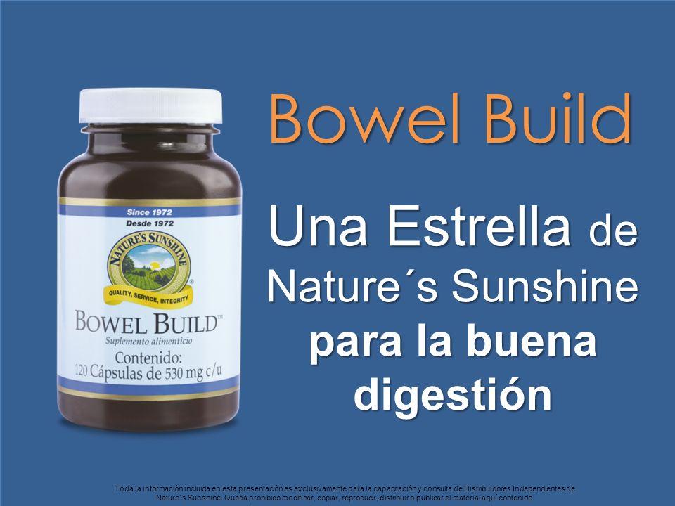 Una Estrella de Nature´s Sunshine para la buena digestión Bowel Build Toda la información incluida en esta presentación es exclusivamente para la capa
