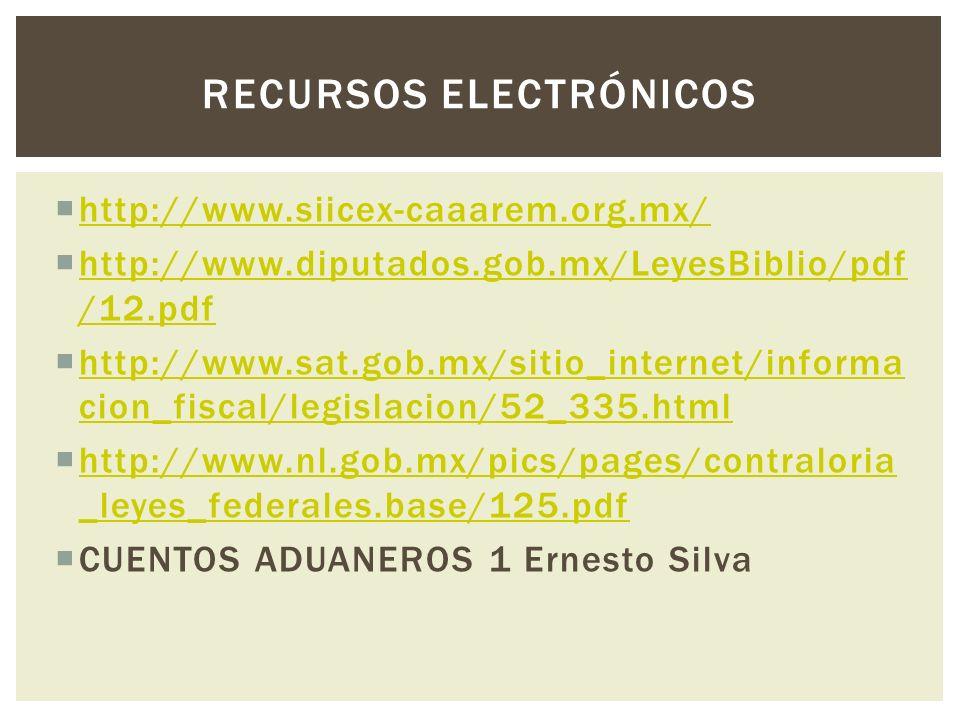 http://www.siicex-caaarem.org.mx/ http://www.diputados.gob.mx/LeyesBiblio/pdf /12.pdf http://www.diputados.gob.mx/LeyesBiblio/pdf /12.pdf http://www.s