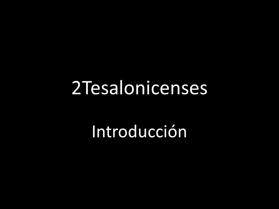 2Tesalonicenses Introducción
