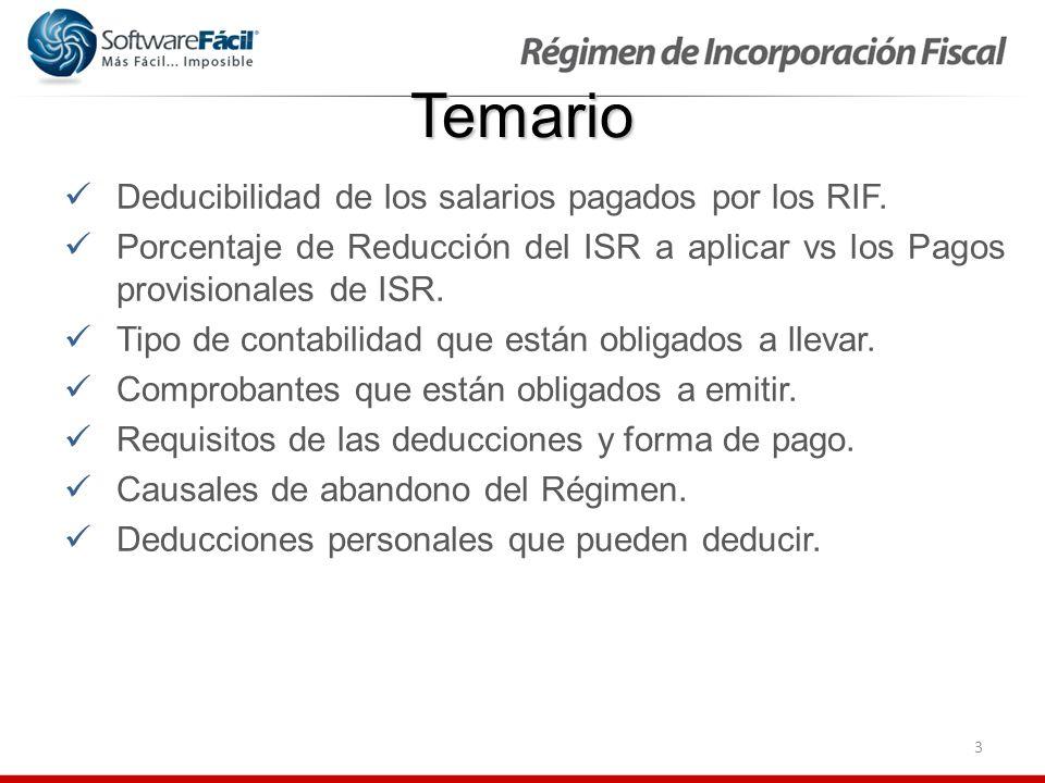 3 Temario Deducibilidad de los salarios pagados por los RIF. Porcentaje de Reducción del ISR a aplicar vs los Pagos provisionales de ISR. Tipo de cont