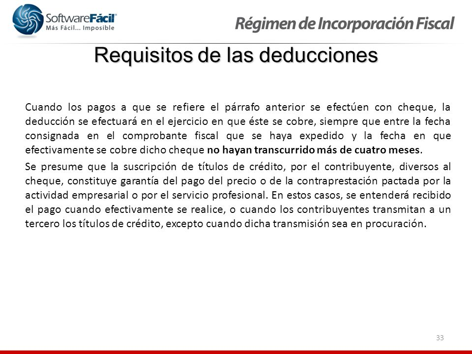 33 Requisitos de las deducciones Cuando los pagos a que se refiere el párrafo anterior se efectúen con cheque, la deducción se efectuará en el ejercic