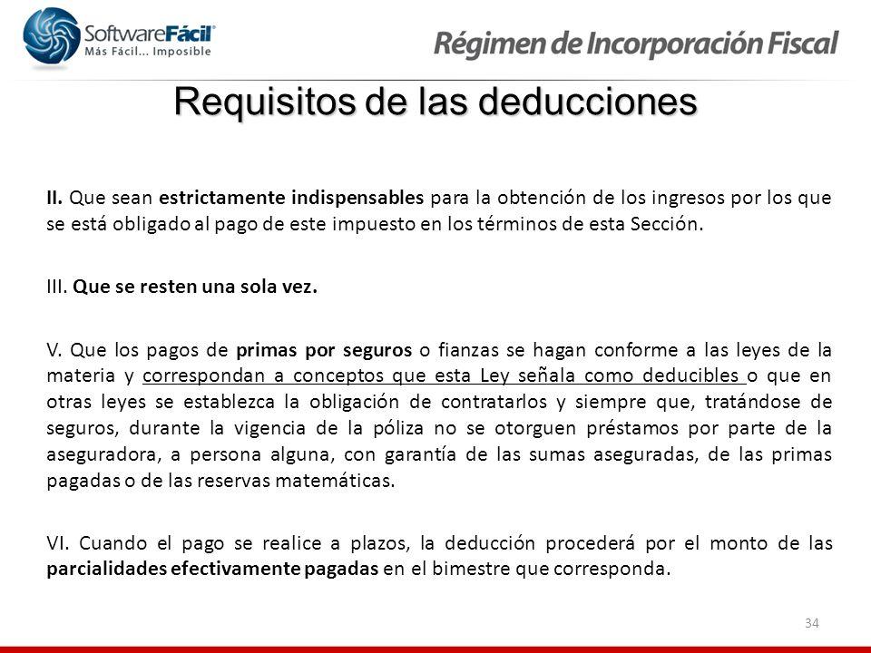 34 Requisitos de las deducciones II. Que sean estrictamente indispensables para la obtención de los ingresos por los que se está obligado al pago de e