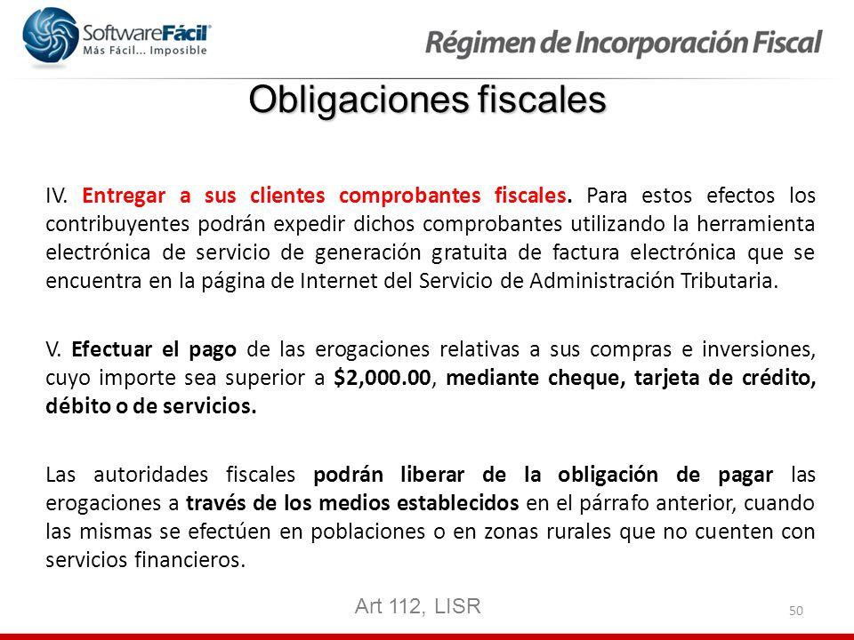 50 Obligaciones fiscales IV. Entregar a sus clientes comprobantes fiscales. Para estos efectos los contribuyentes podrán expedir dichos comprobantes u