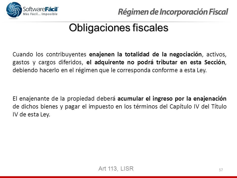 57 Obligaciones fiscales Cuando los contribuyentes enajenen la totalidad de la negociación, activos, gastos y cargos diferidos, el adquirente no podrá