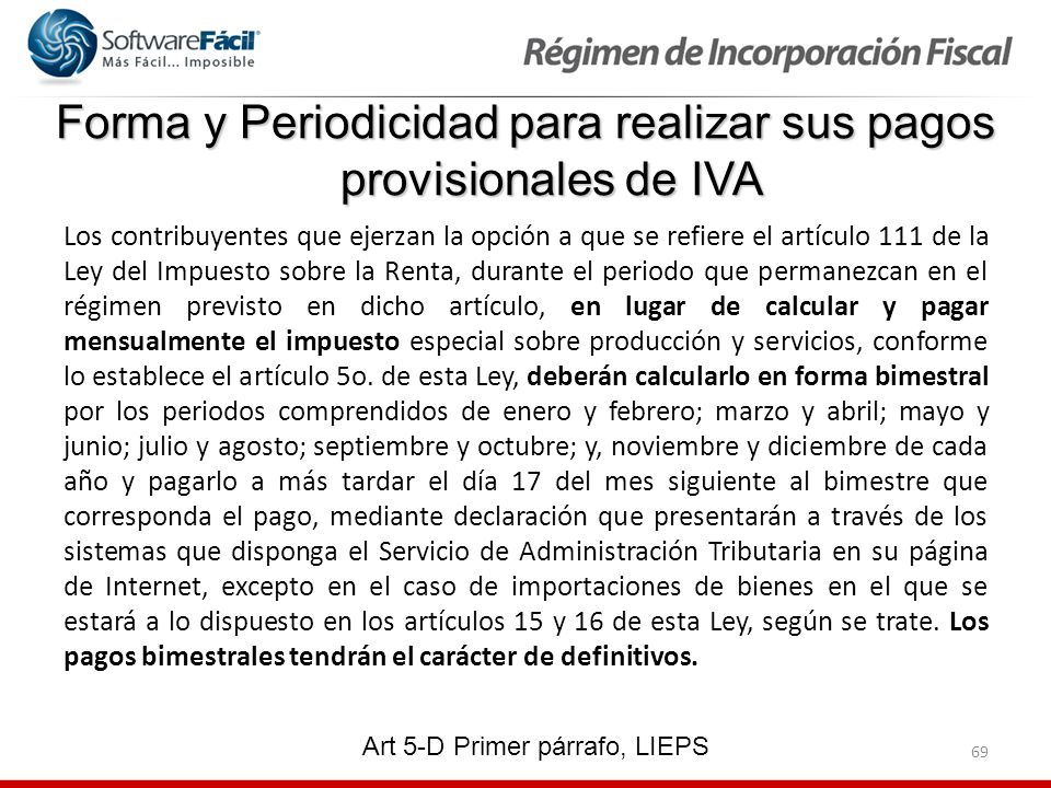 69 Los contribuyentes que ejerzan la opción a que se refiere el artículo 111 de la Ley del Impuesto sobre la Renta, durante el periodo que permanezcan