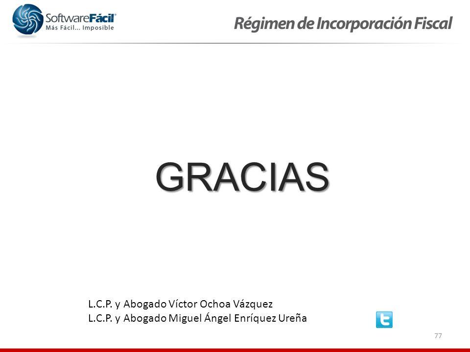 77 GRACIAS L.C.P. y Abogado Víctor Ochoa Vázquez L.C.P. y Abogado Miguel Ángel Enríquez Ureña