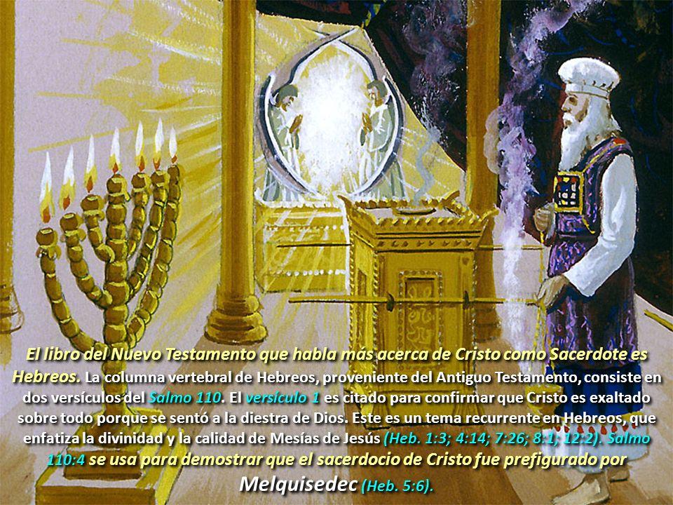 ¿De qué maneras cumple Cristo el divinamente prome- tido sacerdocio según el orden de Melquisedec .