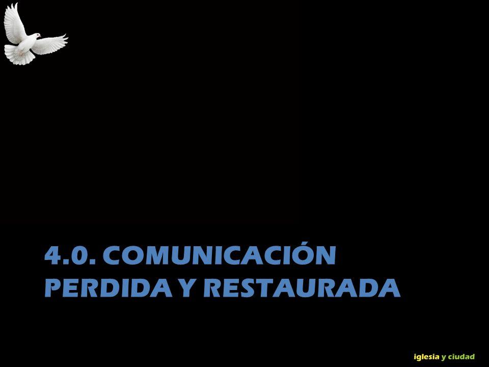 © Dr. Jerry Brown 2010 4.0. COMUNICACIÓN PERDIDA Y RESTAURADA