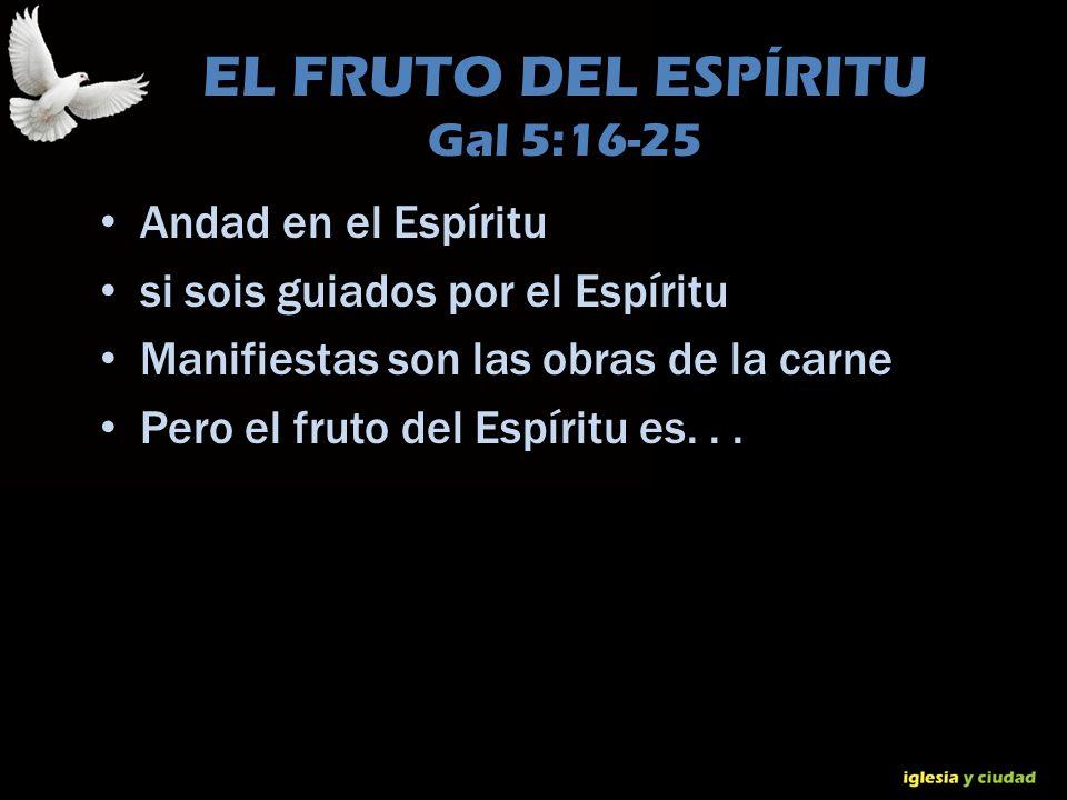 © Dr. Jerry Brown 2010 EL FRUTO DEL ESPÍRITU Gal 5:16-25 Andad en el Espíritu si sois guiados por el Espíritu Manifiestas son las obras de la carne Pe