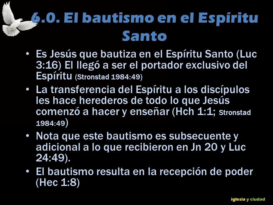 © Dr. Jerry Brown 2010 6.0. El bautismo en el Espíritu Santo Es Jesús que bautiza en el Espíritu Santo (Luc 3:16) El llegó a ser el portador exclusivo