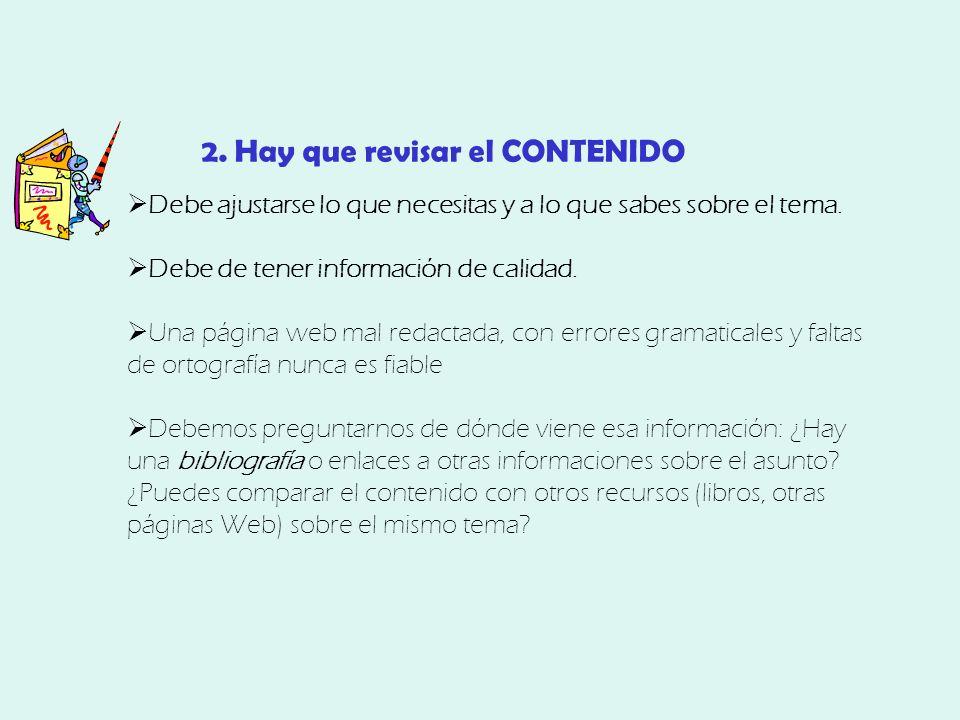 2. Hay que revisar el CONTENIDO Debe ajustarse lo que necesitas y a lo que sabes sobre el tema.