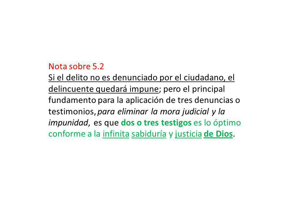 Nota sobre 5.2 Si el delito no es denunciado por el ciudadano, el delincuente quedará impune; pero el principal fundamento para la aplicación de tres