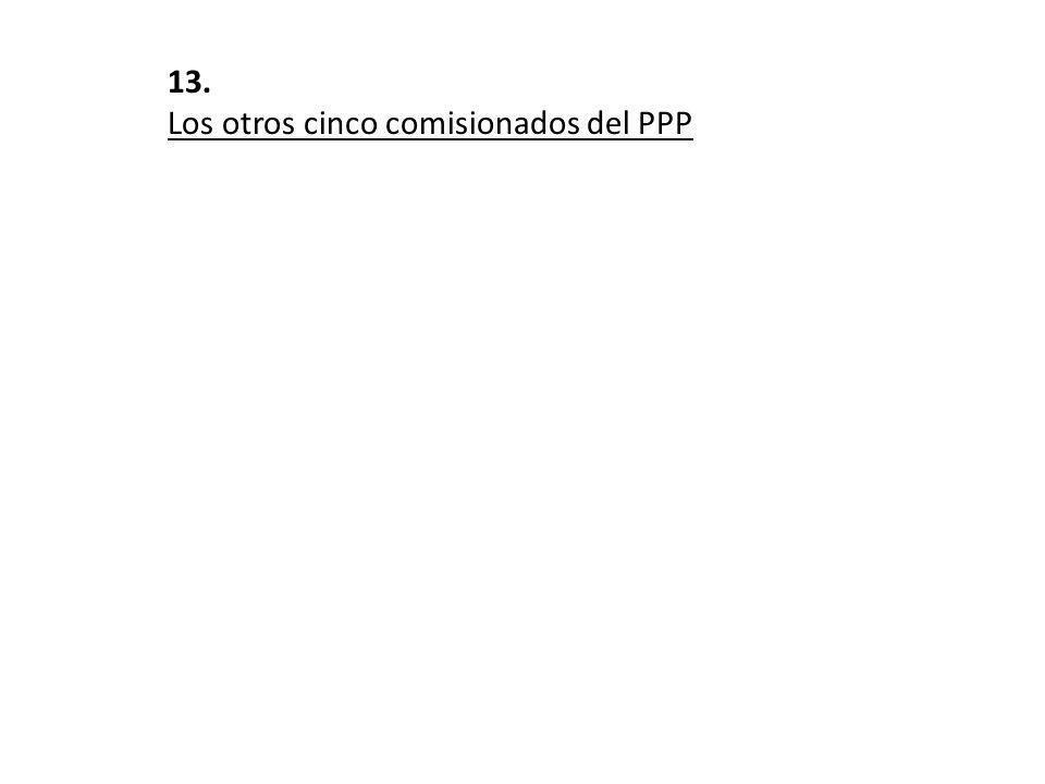 13. Los otros cinco comisionados del PPP