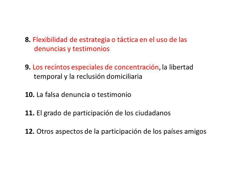 8. Flexibilidad de estrategia o táctica en el uso de las …..denuncias y testimonios 9. Los recintos especiales de concentración, la libertad …..tempor