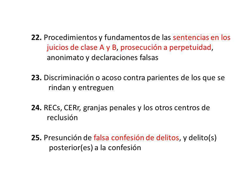 22. Procedimientos y fundamentos de las sentencias en los ……..juicios de clase A y B, prosecución a perpetuidad, ……..anonimato y declaraciones falsas