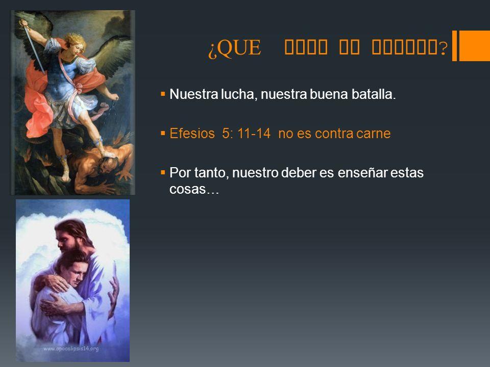 ¿QUE DICE LA BIBLIA .Nuestra lucha, nuestra buena batalla.