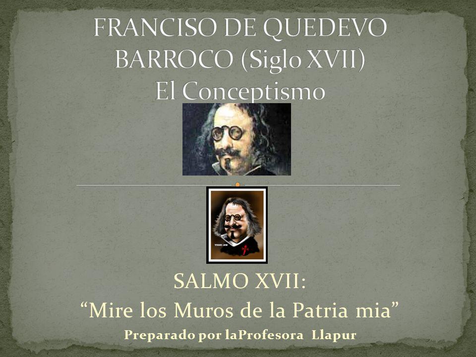 SALMO XVII: Mire los Muros de la Patria mia Preparado por laProfesora Llapur