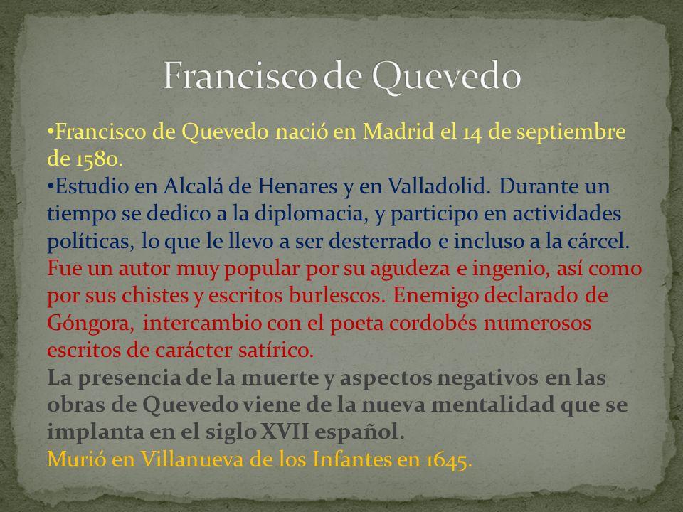 Francisco de Quevedo nació en Madrid el 14 de septiembre de 1580.
