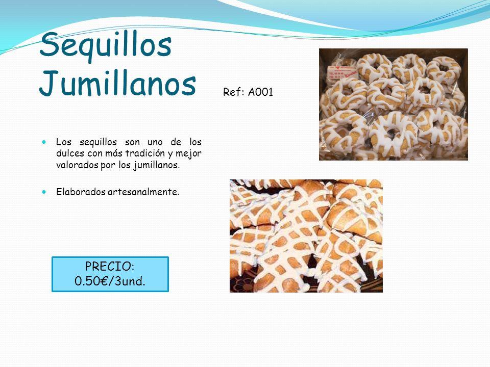 Sequillos Jumillanos Los sequillos son uno de los dulces con más tradición y mejor valorados por los jumillanos. Elaborados artesanalmente. Ref: A001