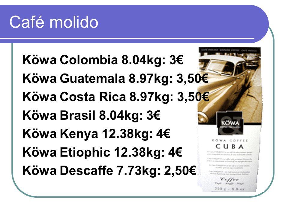 Café molido Köwa Colombia 8.04kg: 3 Köwa Guatemala 8.97kg: 3,50 Köwa Costa Rica 8.97kg: 3,50 Köwa Brasil 8.04kg: 3 Köwa Kenya 12.38kg: 4 Köwa Etiophic 12.38kg: 4 Köwa Descaffe 7.73kg: 2,50