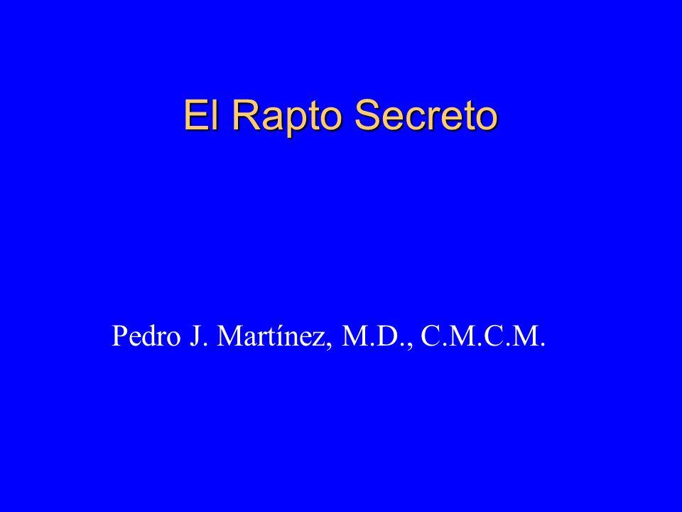 El Rapto Secreto Pedro J. Martínez, M.D., C.M.C.M.