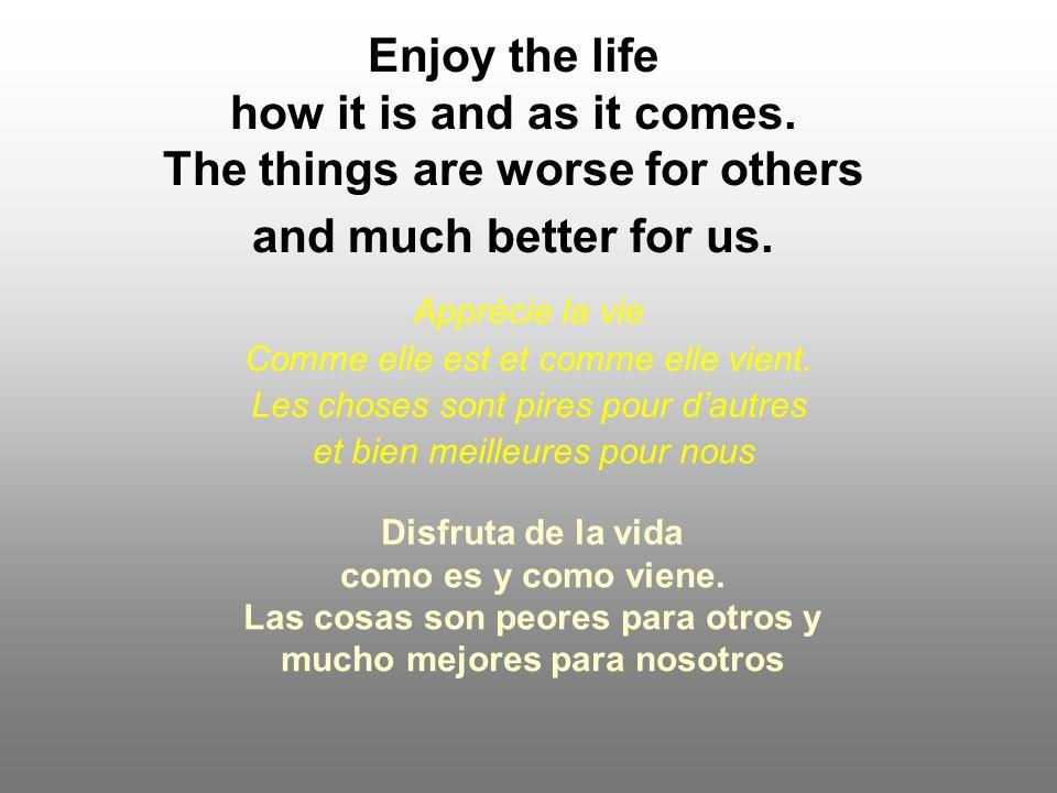 Nous avons de la chance parce que nous avons beaucoup plus que ce dont nous avons besoin pour être heureux.