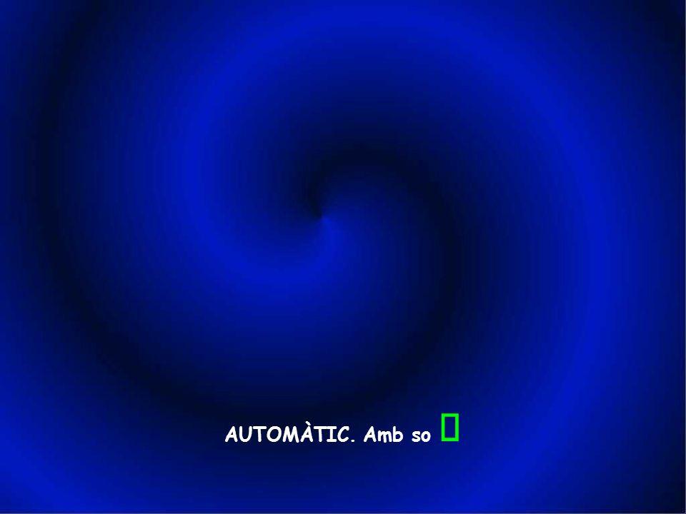 AUTOMÀTIC. Amb so