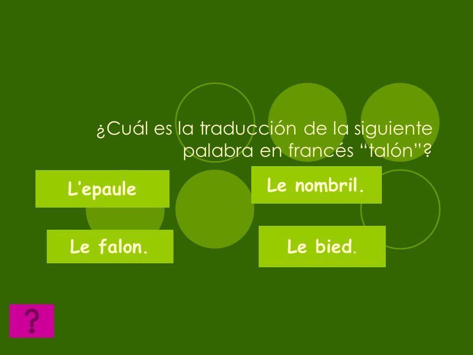 ¿Cuál es la traducción de la siguiente palabra en francés uña? Larteil. Lepaule. Le mollet. Langle.
