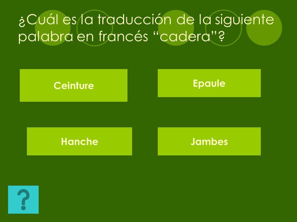 ¿Cuál es la traducción de la siguiente palabra en francés Pantorrilla? Mollet. Derriere.Jambes. Epaule.